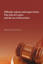 Martine Herzog-Evans , Offender release and supervision: the role of courts and the use of discretion