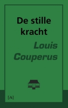 Louis Couperus , De stille kracht