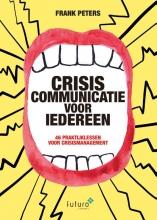 Frank Peters , Crisiscommunicatie voor iedereen