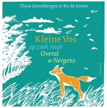 Thysa  Zevenbergen, Ru de Groen Kleine Vos op zoek naar Overal en Nergens