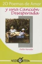 Neruda, Pablo 20 Poemas de Amor y Una Cancion Desesperada