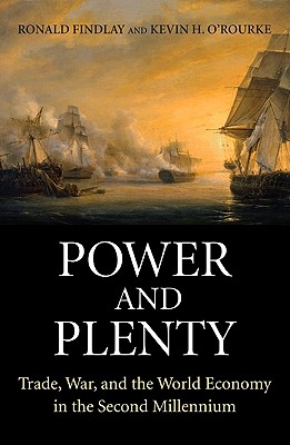 Ronald Findlay,   Kevin H. O`Rourke,Power and Plenty