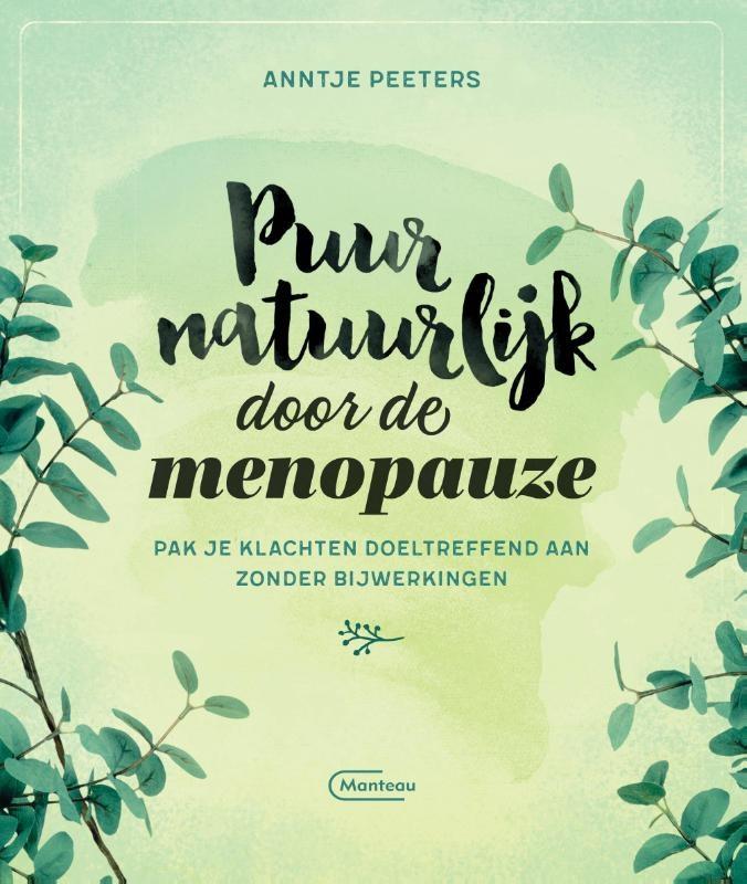 Anntje Peeters,Puur natuurlijk door de menopauze