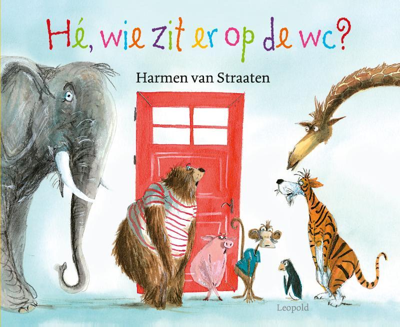 Harmen van Straaten,Hé, wie zit er op de wc?