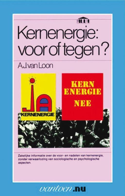 A.J. van Loon,Kernenergie: voor of tegen?