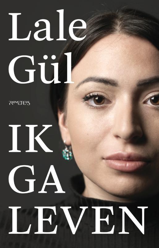 Lale Gül,Ik ga leven