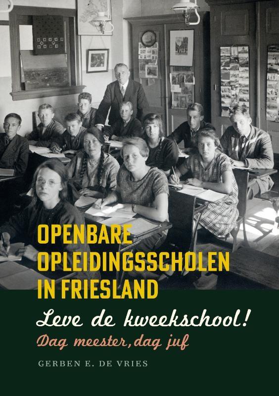 Gerben E. de Vries,Leve de kweekschool! Dag meester, dag juf
