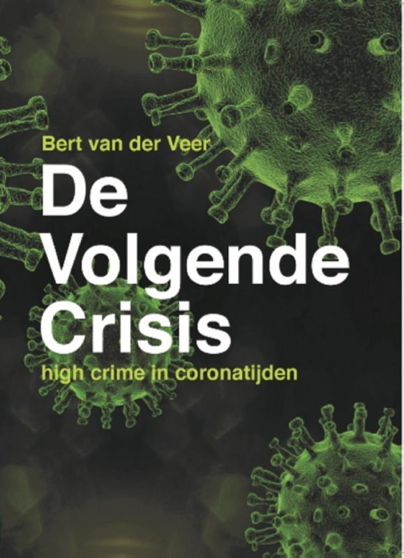 Bert van der Veer,De Volgende Crisis