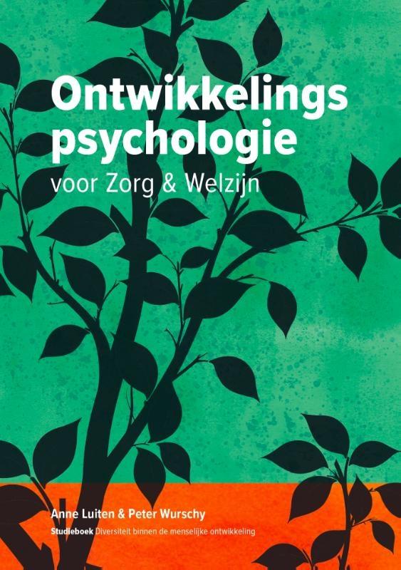 Anne Luiten, Peter Wurschy,Ontwikkelingspsychologie voor Zorg en Welzijn