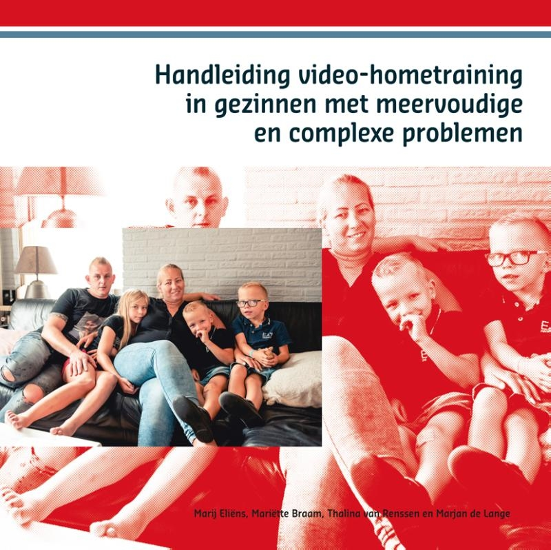 Marij Eliëns, Mariëtte Braam, Thalina van Renssen, Marjan de Lange,Handleiding video-hometraining in gezinnen met meervoudige en complexe problemen