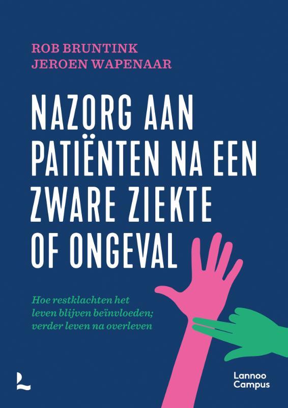 Rob Bruntink, Jeroen Wapenaar,Nazorg aan patiënten na een zware ziekte of ongeval