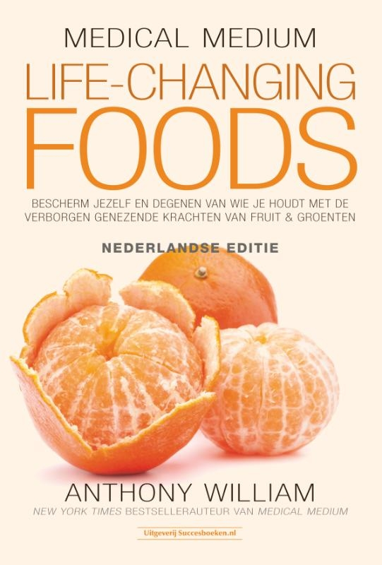 Anthony William,Medical Medium Life Changing Foods - Ned. editie