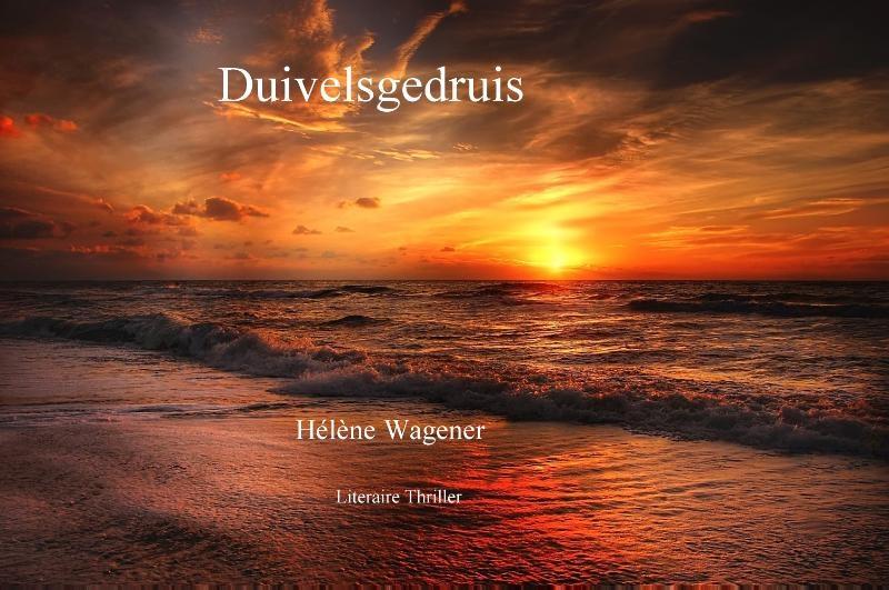 Hélène Wagener,Duivelsgedruis