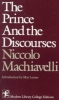Machiavelli, Niccolo,The Prince and the Discourses