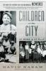 Nasaw, David,Children of the City