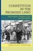 Boustan, Leah Platt,Competition in the Promised Land - Black Migrants in Northern Cities and Labor Markets