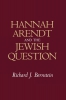 Bernstein, Richard J.,Hannah Arendt and the Jewish Question