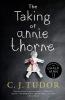 Tudor, C. J.,The Taking of Annie Thorne