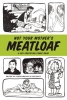 Not Your Mother`s Meatloaf,A Sex Education Comic Book