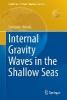 Massel, Stanislaw,Internal Gravity Waves in the Shallow Seas