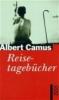 Camus, Albert,Reisetageb?cher
