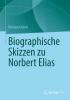 Korte, Hermann,Biographische Skizzen zu Norbert Elias