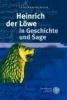 Werthschulte, Leila,Heinrich der Löwe in Geschichte und Sage