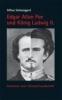 Schweiggert, Alfons,Edgar Allan Poe und König Ludwig II.