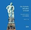 ,Der Herkules - 300 Jahre in Kassel