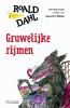 <b>Roald  Dahl</b>,Gruwelijke rijmen