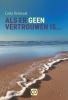 <b>Carla  Vermaat</b>,Als er geen vertrouwen is... - grote letter uitgave