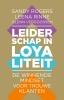 <b>Sandy  Rogers, Leena  Rinne, Glenn  Vergoossen</b>,Leiderschap in loyaliteit