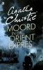 <b>Agatha  Christie</b>,Moord in de Ori&euml;nt Expres