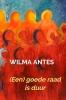 <b>Wilma  Antes</b>,(Een) goede raad is duur