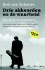 <b>Rob van Scheers</b>,Drie akkoorden en de waarheid