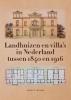 Jannes A. de Haan ,Landhuizen en villa's in Nederland tussen 1840 en 1916