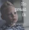 <b>Evelien Dirkse</b>,Zo praat ik