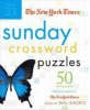 The New York Times Sunday Crossword Puzzles, Volume 33,50 Sunday Puzzles from the Pages of the New York Times