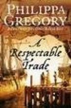 Philippa Gregory A Respectable Trade