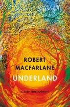 Robert Macfarlane , Underland