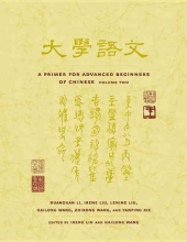 Duanduan Li,   Irene Liu,   Lening Liu,   Hailong Wang A Primer for Advanced Beginners of Chinese