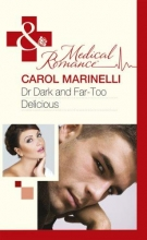 Marinelli, Carol Dr Dark and Far-Too Delicious