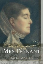 Waller, David The Magnificent Mrs. Tennant - The Adventurous Life of Gertrude Tennant, Victorian Grande Dame