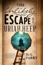 H. G. Parry The Unlikely Escape of Uriah Heep