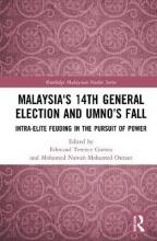 Edmund Terence (University of Malaya, Malaysia) Gomez,   Mohamed Nawab Mohamed (S. Rajaratnam School of International Studies, Singapore) Osman Malaysia`s 14th General Election and UMNO`s Fall