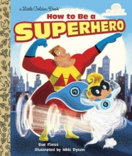 Fliess, Sue How to Be a Superhero