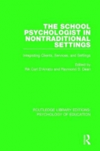 Rik Carl D`Amato,   Raymond S. (Ball State University and Indiana University School of Medic) Dean The School Psychologist in Nontraditional Settings