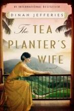 Jefferies, Dinah The Tea Planter`s Wife