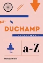 Thomas Girst The Duchamp Dictionary
