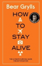 Grylls, Bear How to Stay Alive